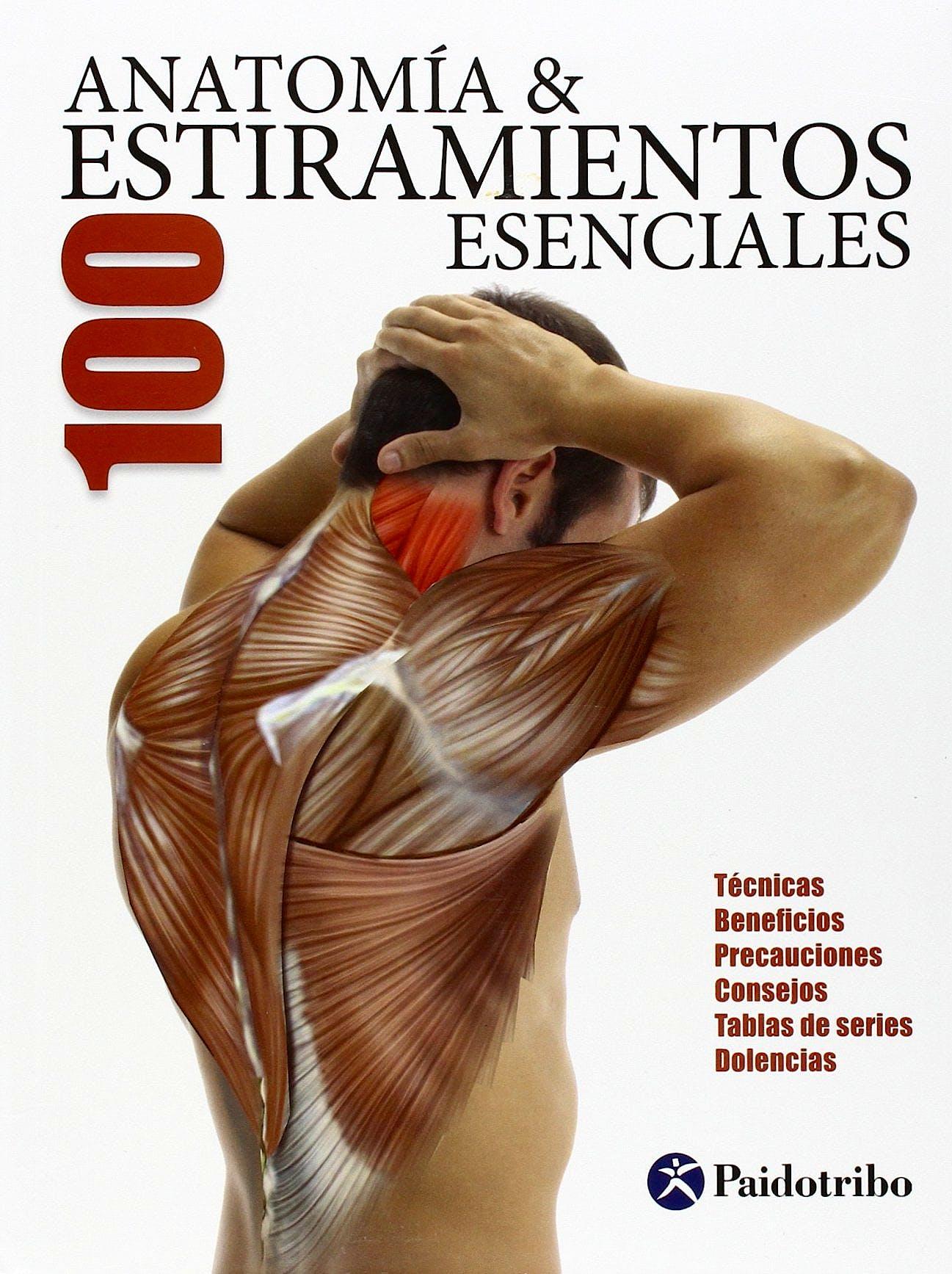 Portada del libro 9788499101705 Anatomía y 100 Estiramientos Esenciales
