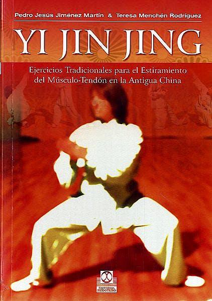 Portada del libro 9788499101750 Yi Jin Jing. Ejercicios Tradicionales para el Estiramiento del Musculo-Tendon en la Antigua China
