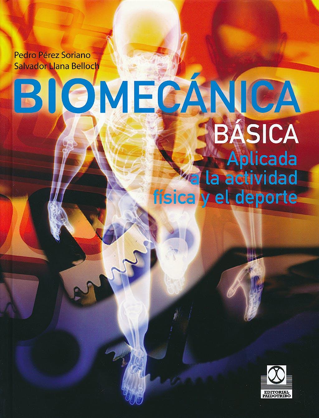 Portada del libro 9788499101804 Biomecánica Básica. Aplicada a la Actividad Física y el Deporte