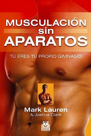 Portada del libro 9788499101903 Musculación sin Aparatos. Tú Eres Tu Propio Gimnasio