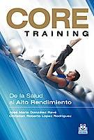 Portada del libro 9788499101934 CORE Training. De la Salud al Alto Rendimiento