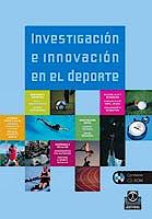 Portada del libro 9788499101972 Investigación e Innovación en el Deporte
