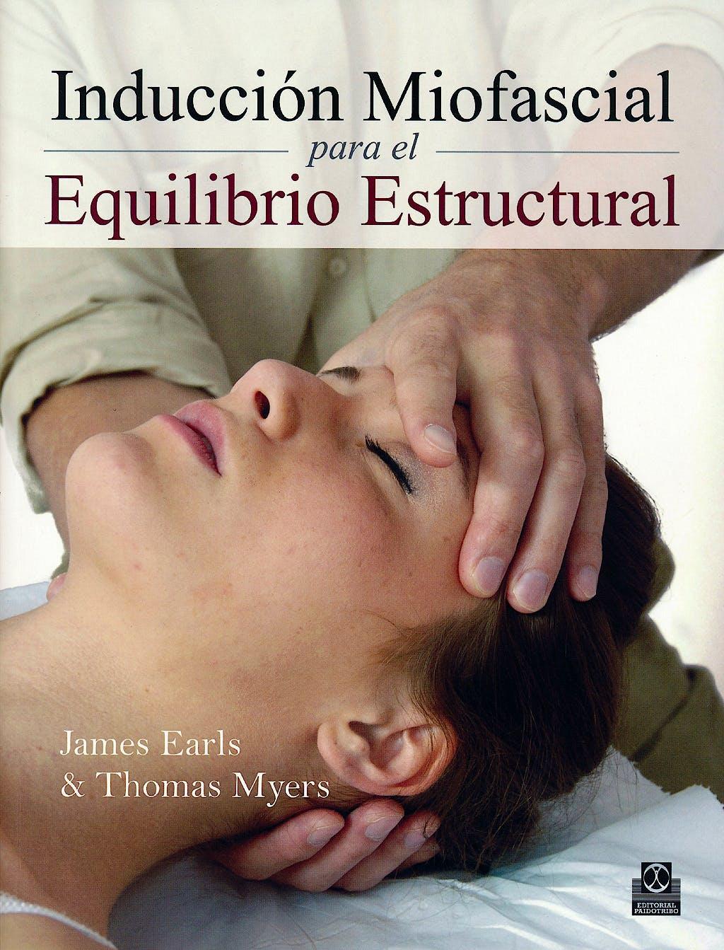 Portada del libro 9788499102405 Induccion Miofascial para el Equilibrio Estructural
