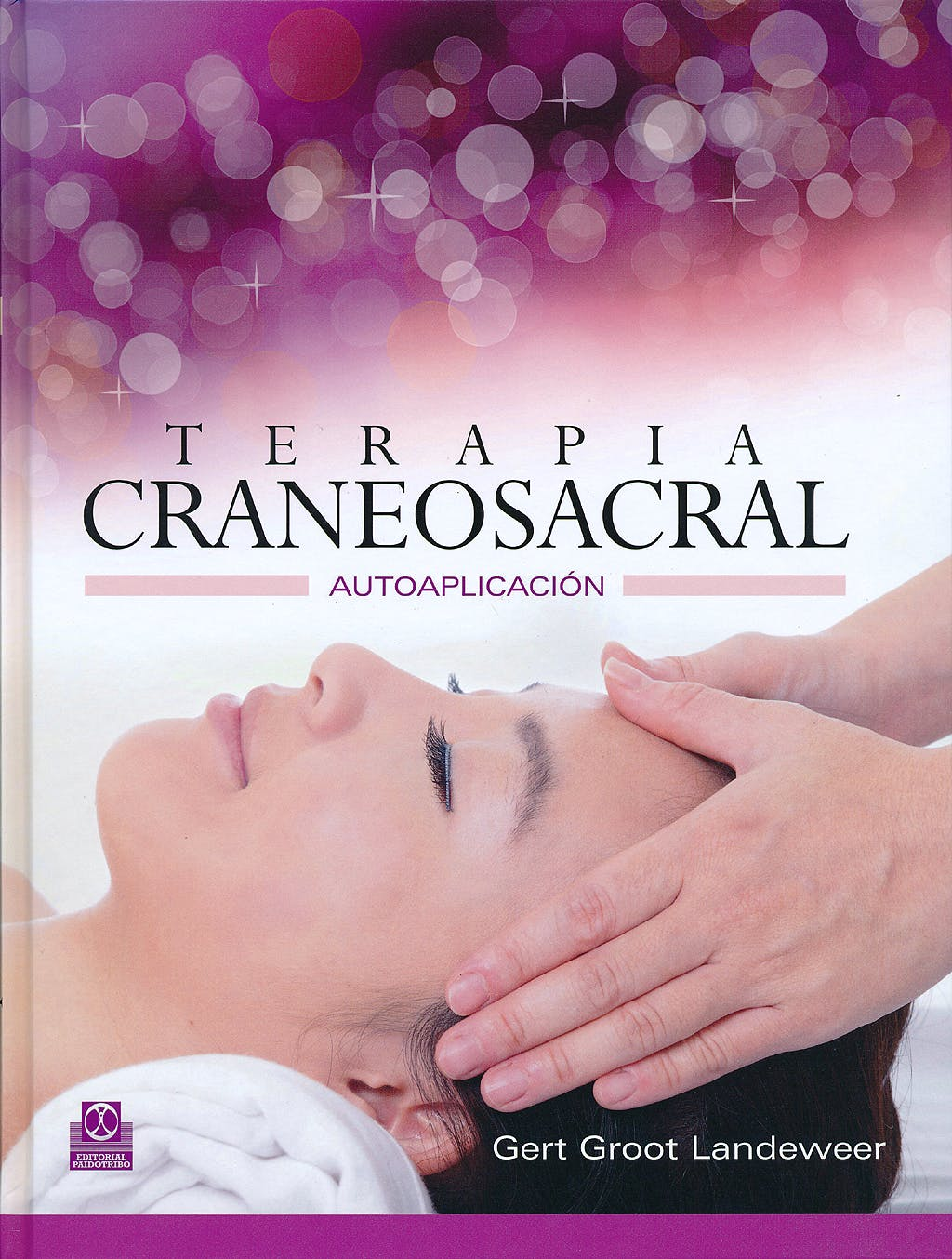 Portada del libro 9788499102412 Terapia Craneosacral. Autoaplicación