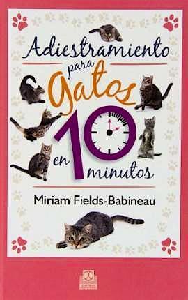 Portada del libro 9788499102436 Adiestramiento para Gatos en 10 Minutos