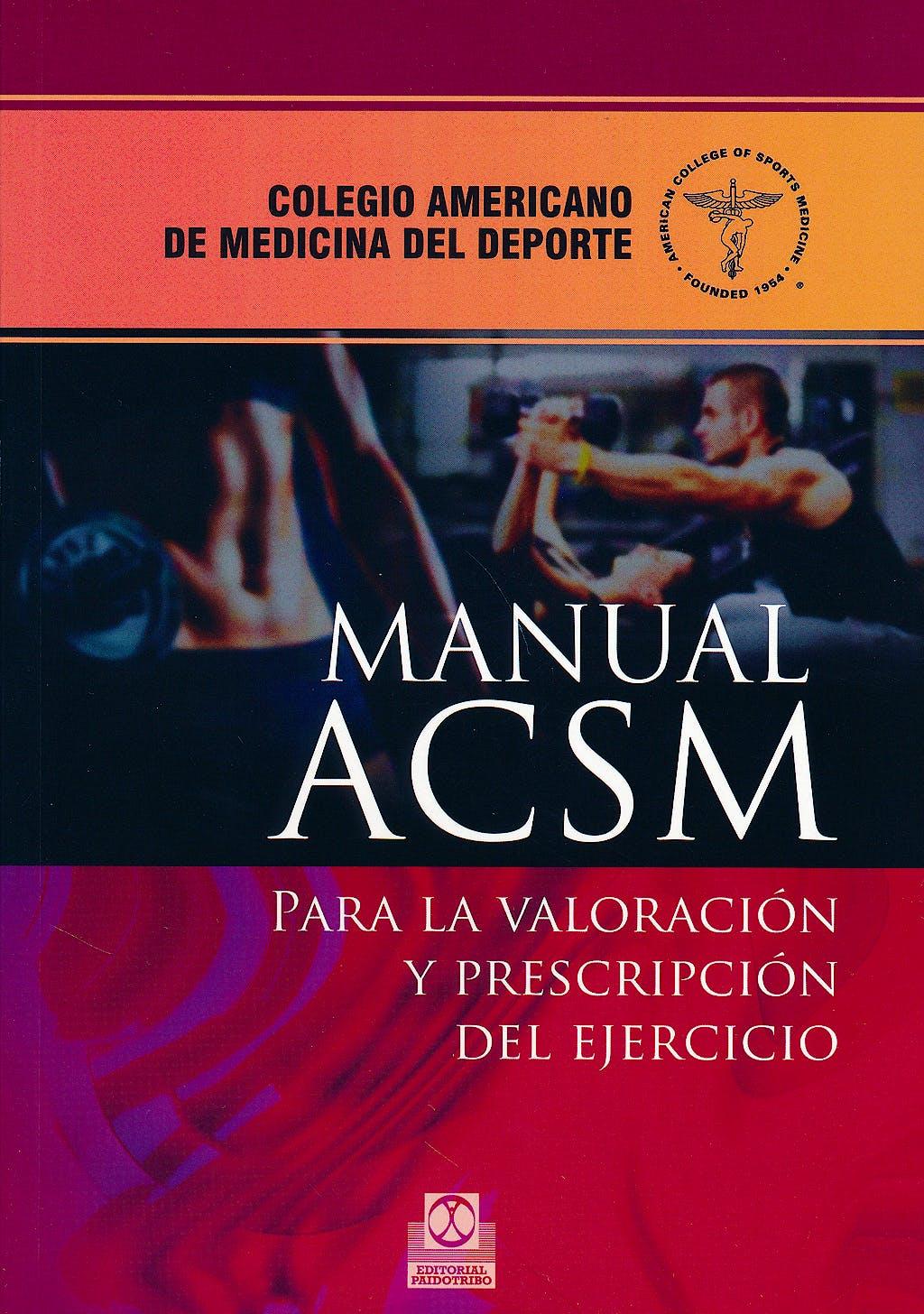 Portada del libro 9788499104256 Manual ACSM para la Valoración y Prescripción del Ejercicio