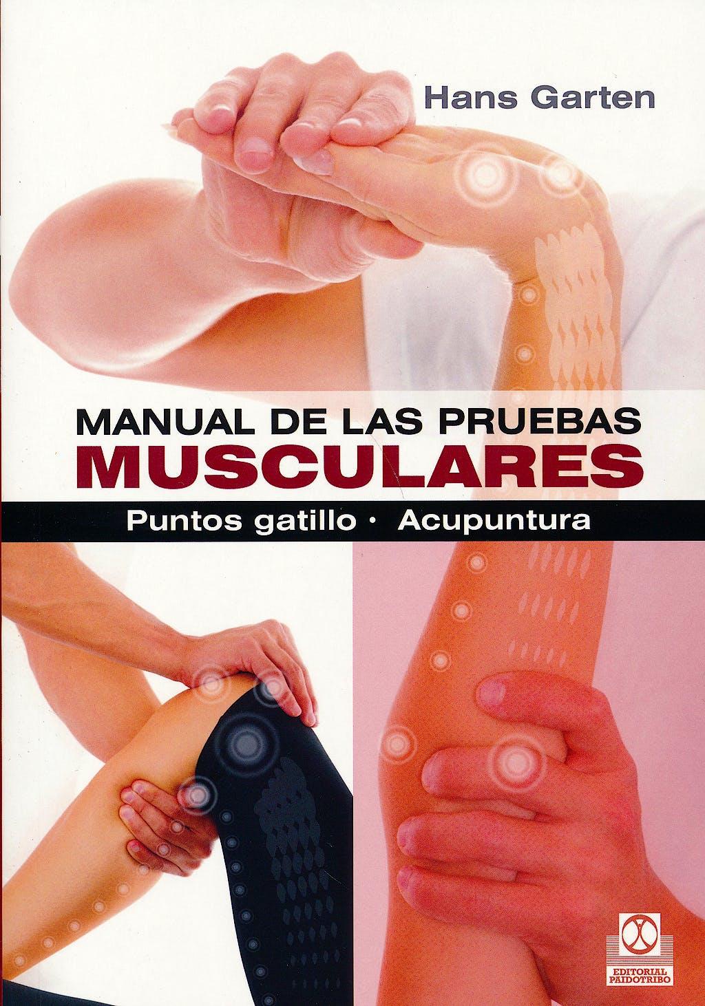 Portada del libro 9788499104317 Manual de las Pruebas Musculares. Puntos Gatillo. Acupuntura