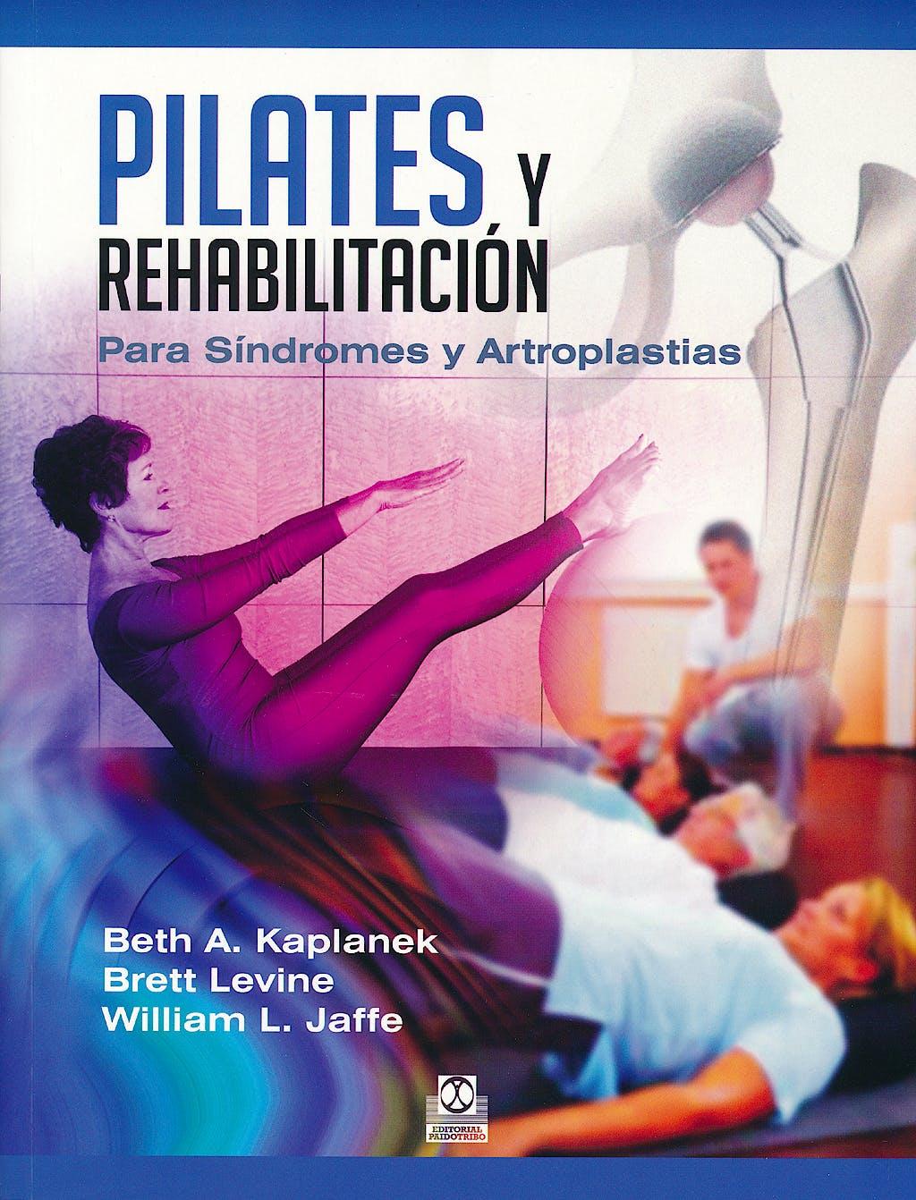 Portada del libro 9788499104478 Pilates y Rehabilitación para Síndromes y Artroplastias