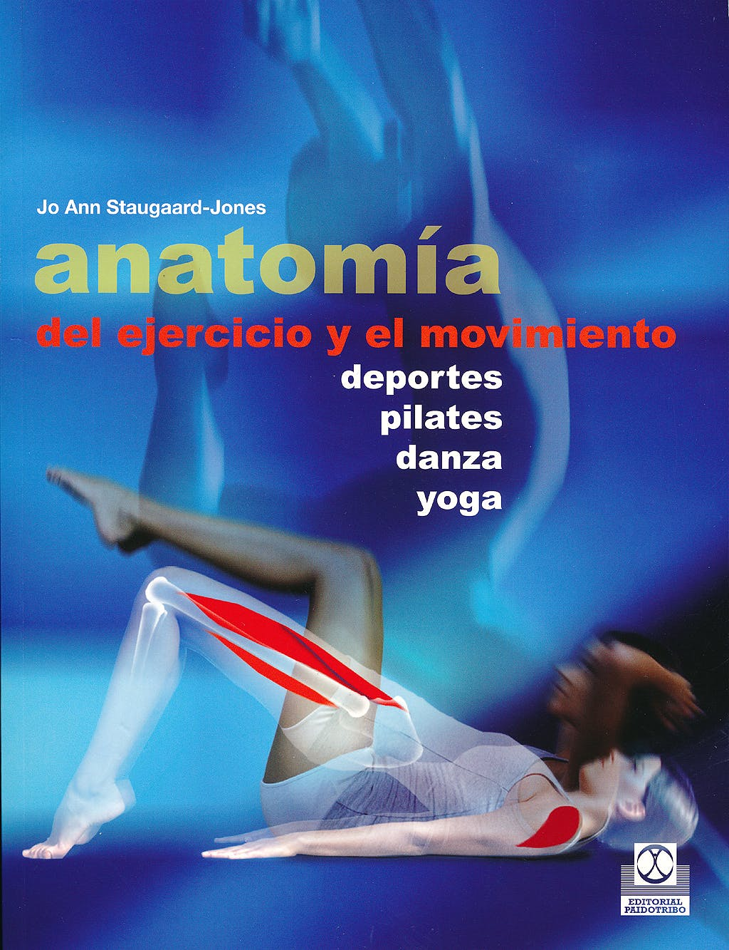 Portada del libro 9788499104515 Anatomía del Ejercicio y el Movimiento. Deportes, Pilates, Danza, Yoga