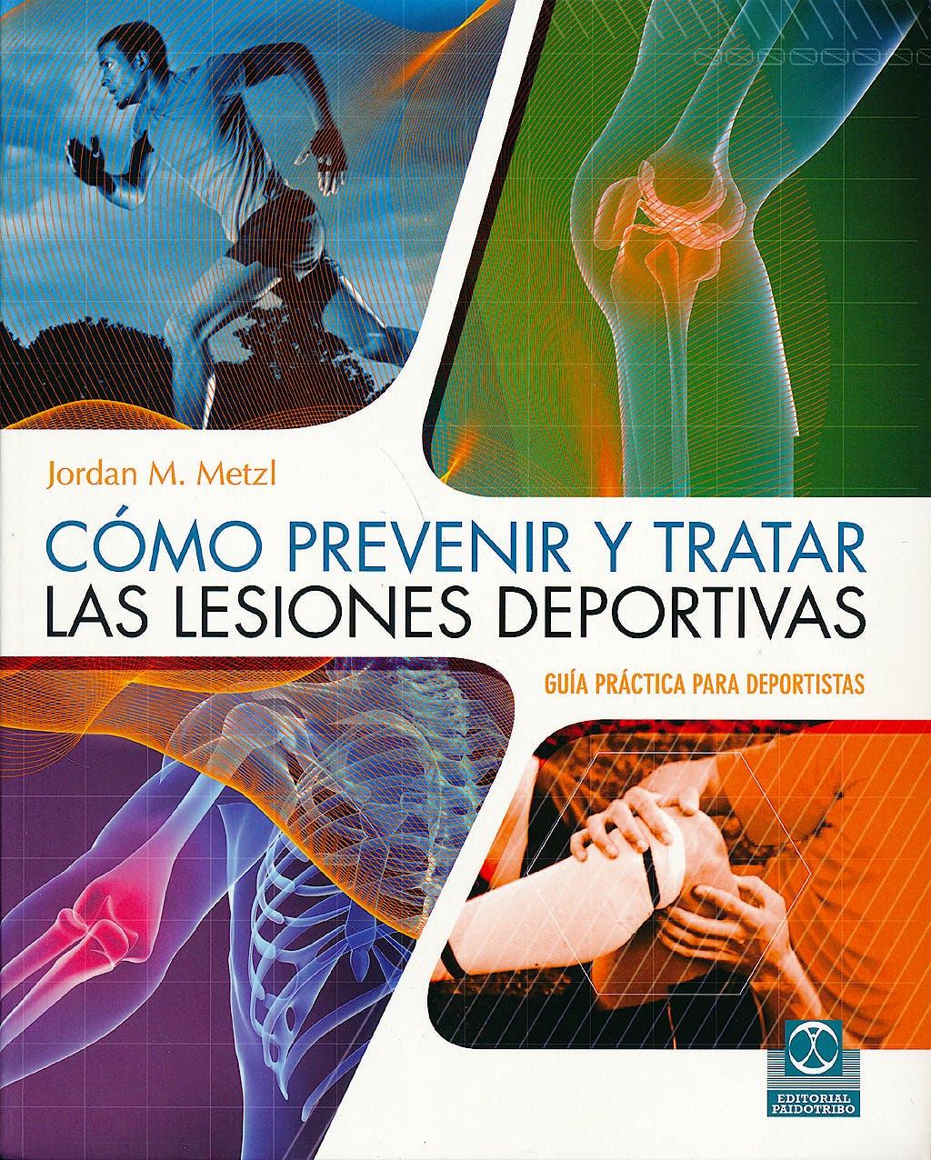 Portada del libro 9788499104546 Cómo Prevenir y Tratar las Lesiones Deportivas