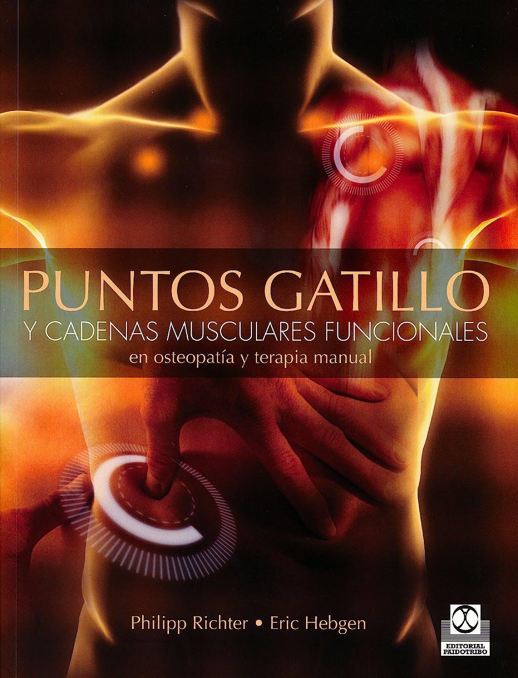 Portada del libro 9788499104614 Puntos Gatillo y Cadenas Musculares Funcionales en Osteopatía y Terapia Manual
