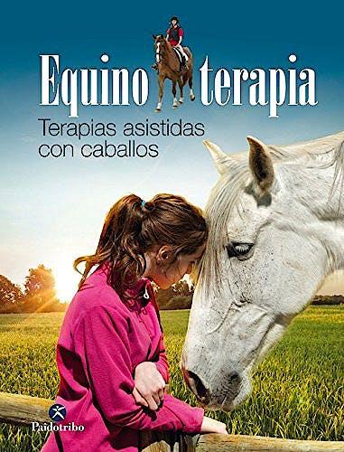 Portada del libro 9788499104669 Equinoterapia. Terapias Asistidas con Caballos