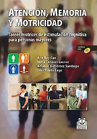 Portada del libro 9788499104980 Atención, Memoria y Motricidad. Tareas Motrices de Estimulación Cognitiva para Personas Mayores + DVD