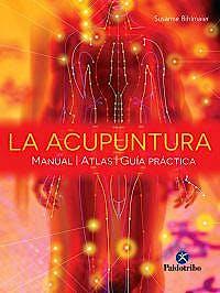 Portada del libro 9788499104997 La Acupuntura. Manual. Atlas. Guía Práctica