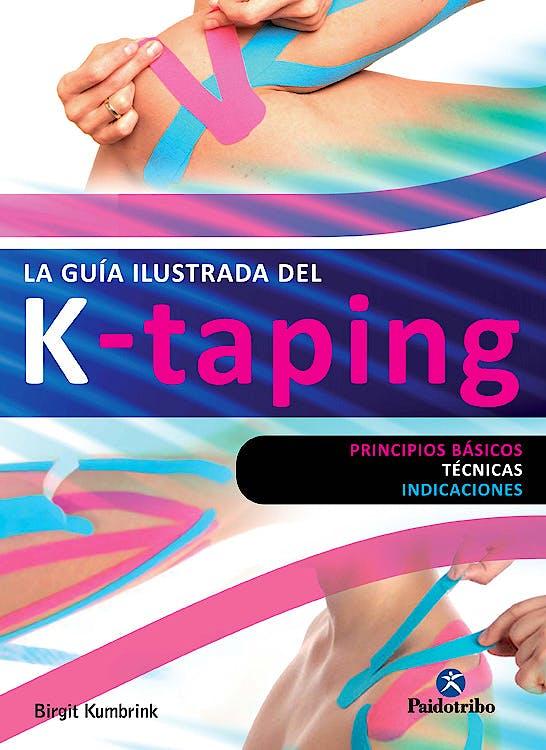 Portada del libro 9788499105147 La Guía Ilustrada del K-Taping. Principios Básicos, Técnicas, Indicaciones