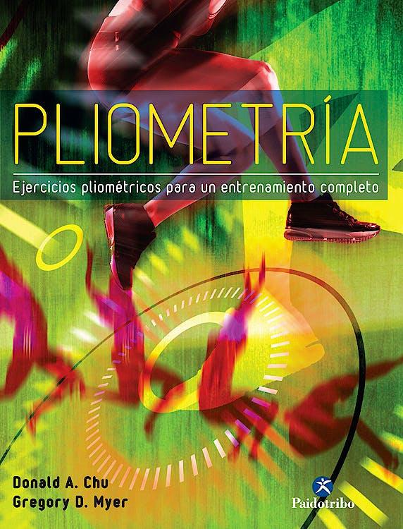 Portada del libro 9788499105338 Pliometría. Ejercicios Pliométricos para un Entrenamiento Completo