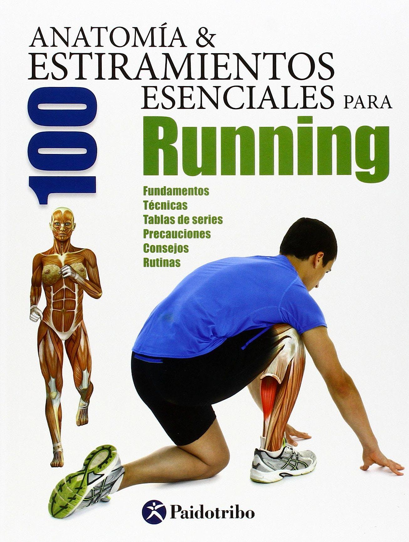 Portada del libro 9788499105369 Anatomía y 100 Estiramientos para Running