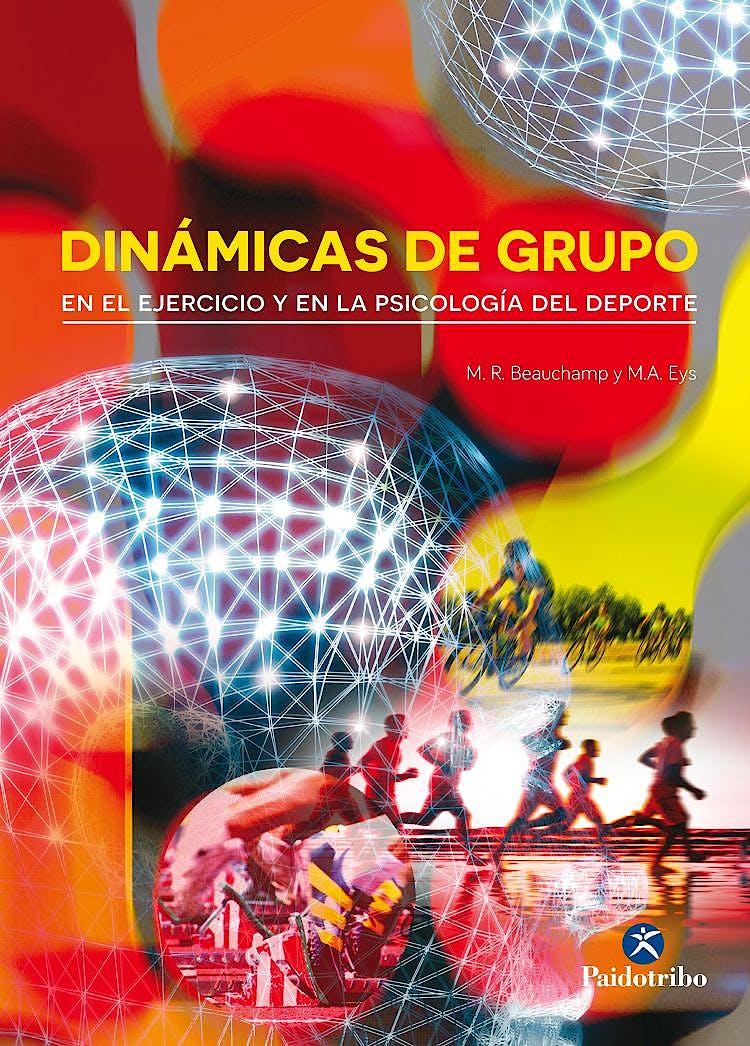 Portada del libro 9788499105383 Dinámicas de Grupo en el Ejercicio y en la Psicología del Deporte