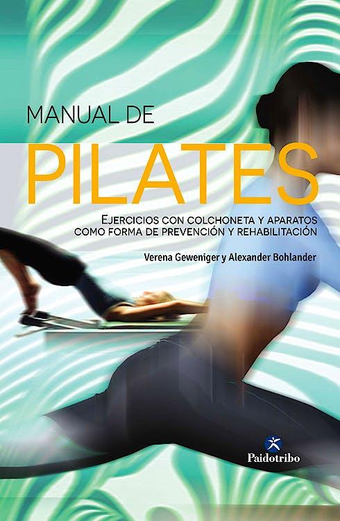 Portada del libro 9788499105413 Manual de Pilates. Ejercicios con Colchoneta y Aparatos como Forma de Prevención y Rehabilitación