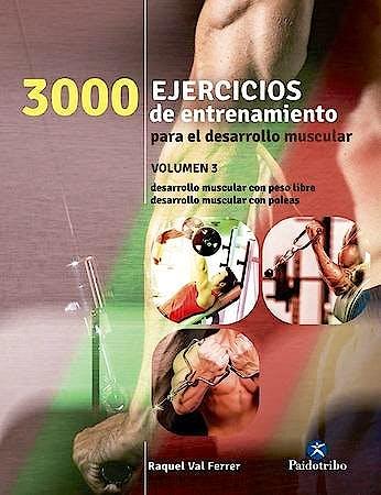 Portada del libro 9788499105475 3000 Ejercicios de Entrenamiento para el Desarrollo Muscular, Vol. 3