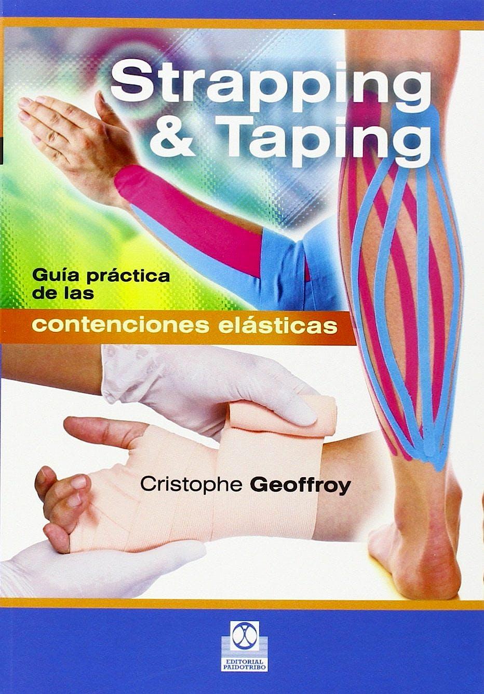 Portada del libro 9788499105529 Strapping y Taping. Guía Práctica de las Contenciones Elásticas