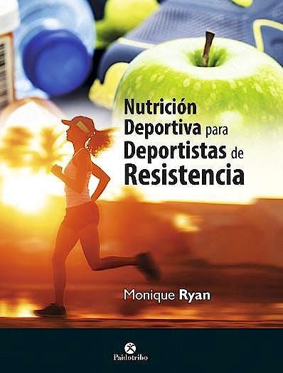 Portada del libro 9788499105567 Nutrición Deportiva para Deportistas de Resistencia