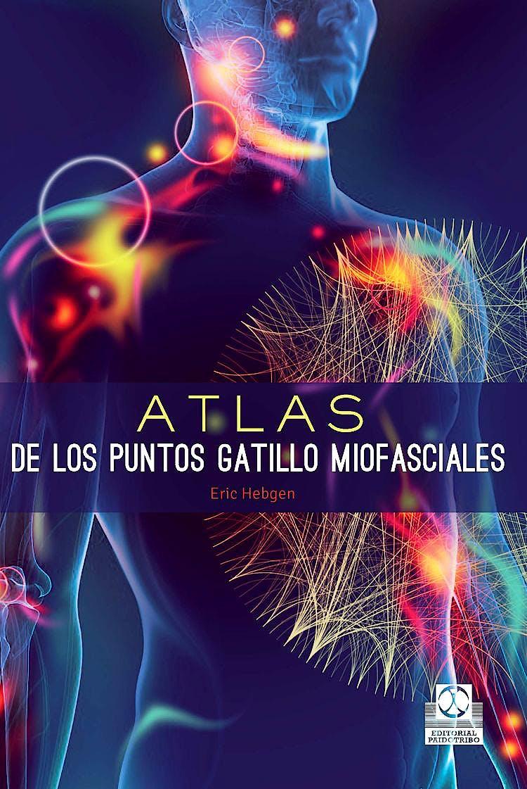 Portada del libro 9788499105635 Atlas de los Puntos Gatillo Miofasciales