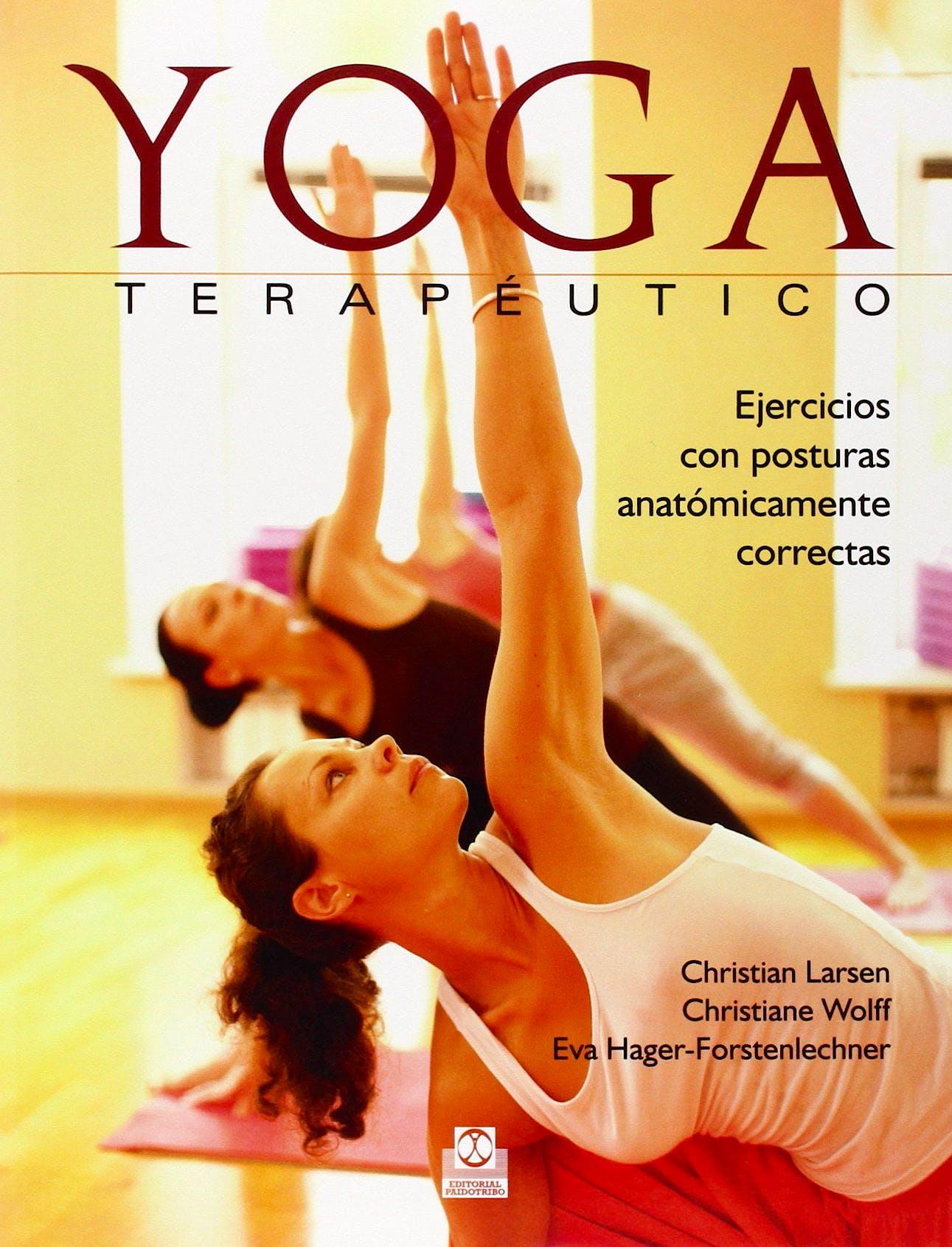 Portada del libro 9788499105666 Yoga Terapeutico. Ejercicios con Posturas Anatomicamente Correctas