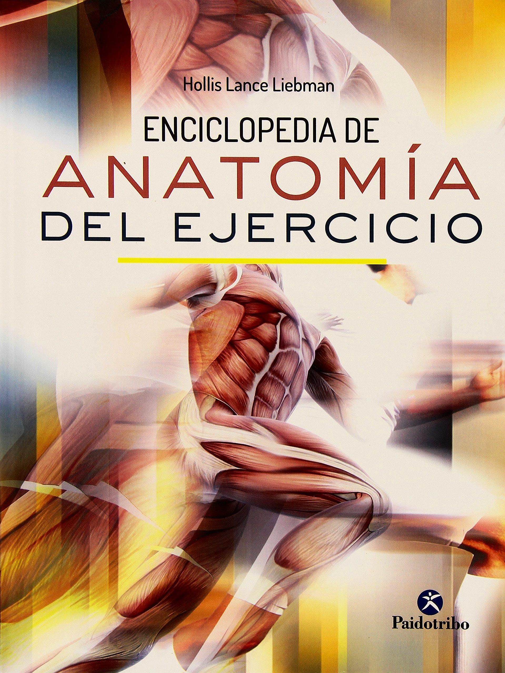 Portada del libro 9788499105710 Enciclopedia de Anatomía del Ejercicio