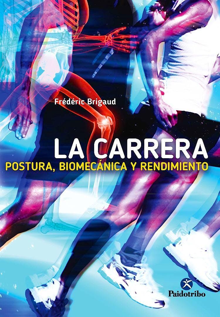 Portada del libro 9788499105727 La Carrera. Postura, Biomecánica y Rendimiento