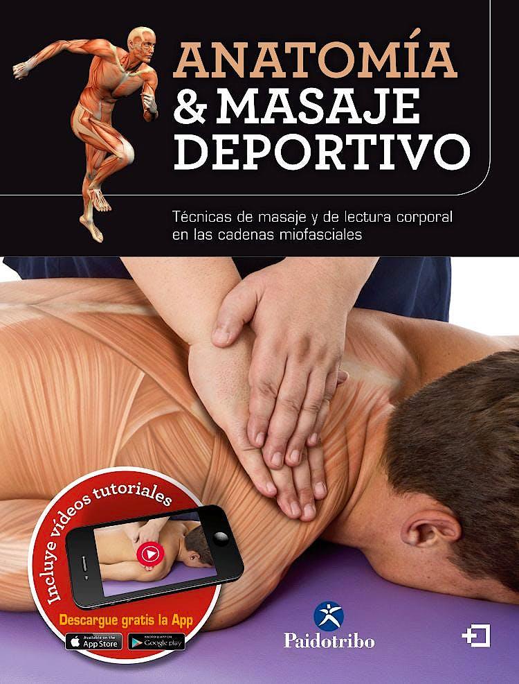 Portada del libro 9788499105987 Anatomía y Masaje Deportivo. Técnicas de Masaje y de Lectura Corporal en las Cadenas Miofasciales + Videos Tutoriales