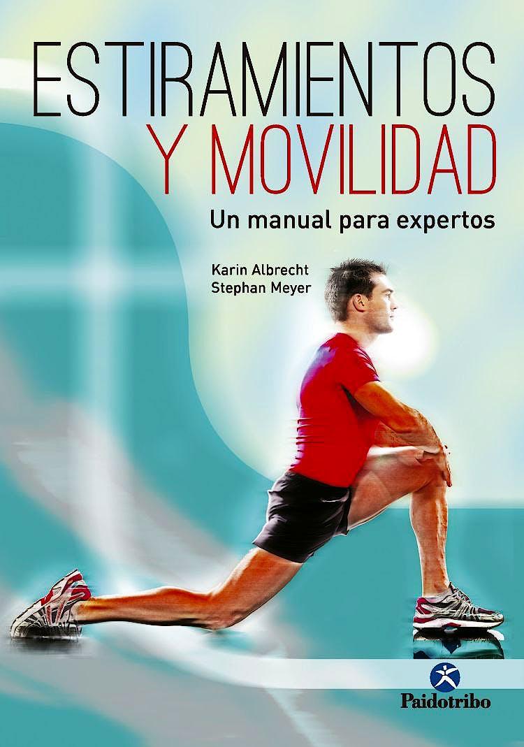 Portada del libro 9788499106021 Estiramientos y Movilidad. Un Manual para Expertos