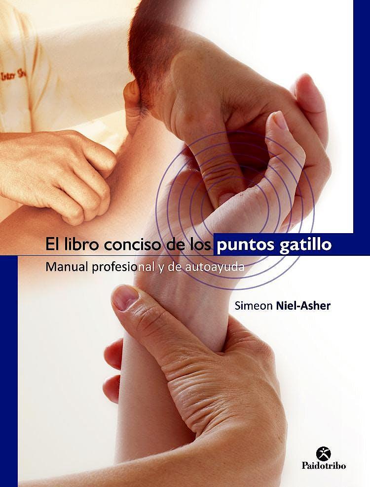 Portada del libro 9788499106038 El Libro Conciso de los Puntos Gatillo. Manual Profesional y de Autoayuda