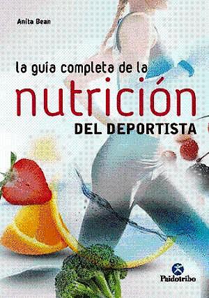Portada del libro 9788499106212 La Guía Completa de la Nutrición del Deportista