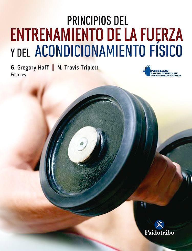 Portada del libro 9788499106632 Principios del Entrenamiento de la Fuerza y del Acondicionamiento Físico