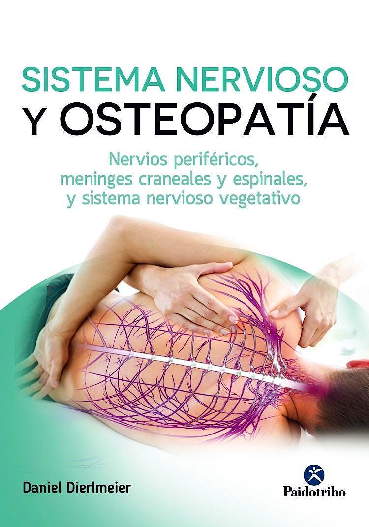 Portada del libro 9788499106694 Sistema Nervioso y Osteopatía. Nervios Periféricos, Meninges Craneales y Espinales, y Sistema Nervioso Vegetativo