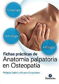 Portada del libro 9788499106724 Fichas Prácticas de Anatomía Palpatoria en Osteopatía