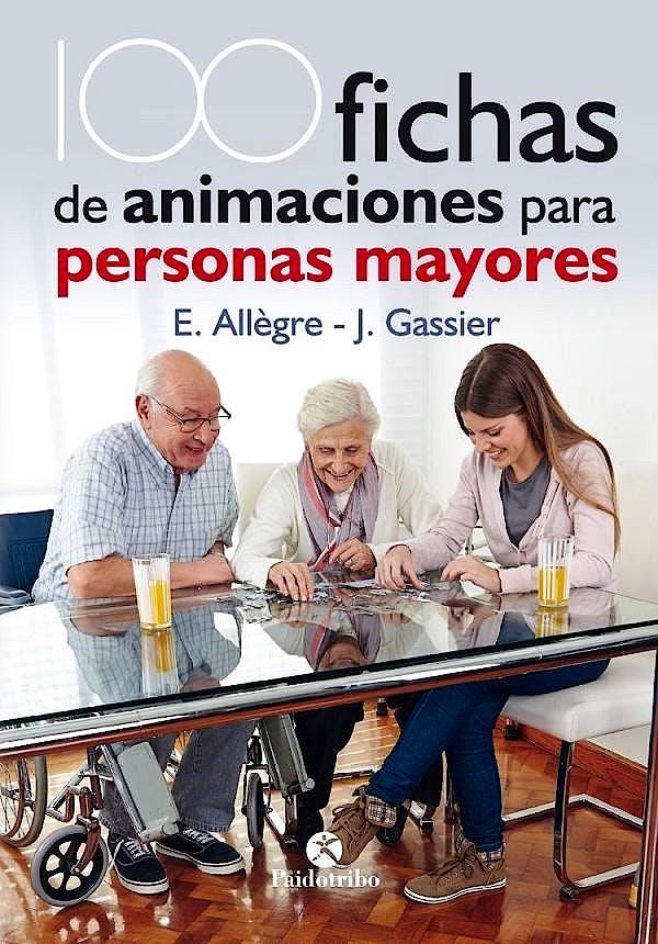 Portada del libro 9788499106731 100 Fichas de animaciones para personas mayores