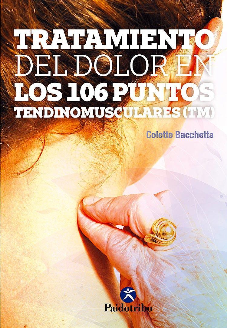 Portada del libro 9788499106823 Tratamiento del Dolor en los 106 Puntos Tendinomusculares