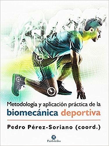 Portada del libro 9788499107028 Metodología y Aplicación Práctica de la Biomecánica Deportiva