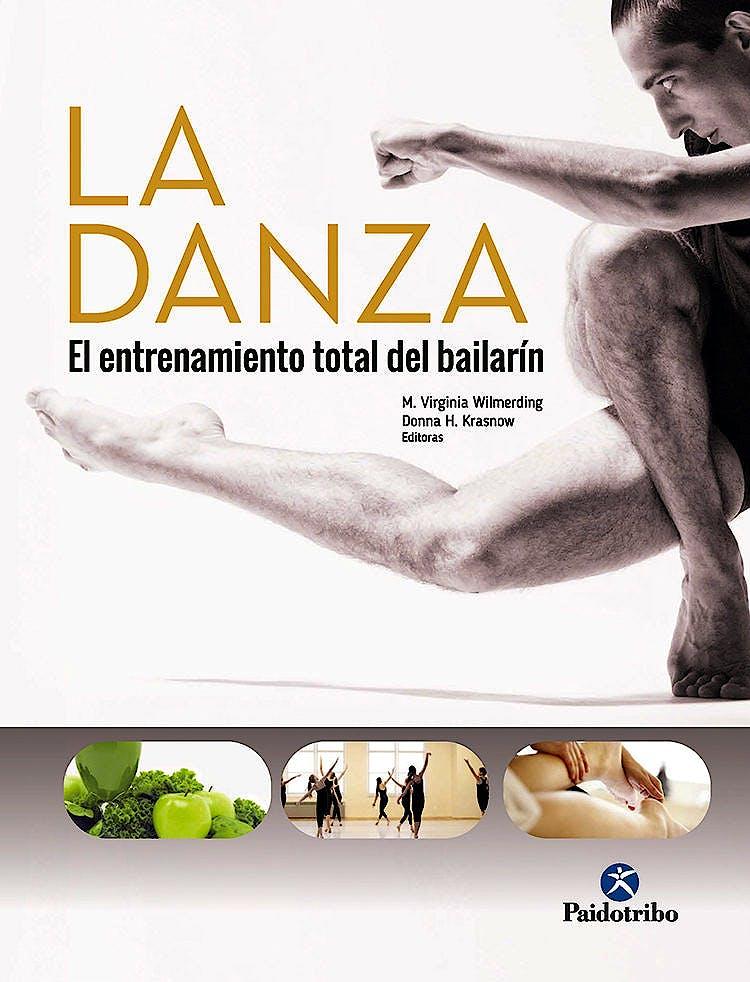 Portada del libro 9788499107080 La Danza. El Entrenamiento Total del Bailarín