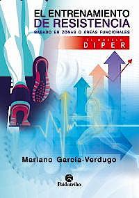 Portada del libro 9788499107196 El Entrenamiento de Resistencia Basado en Zonas o Áreas Funcionales. El Modelo Diper