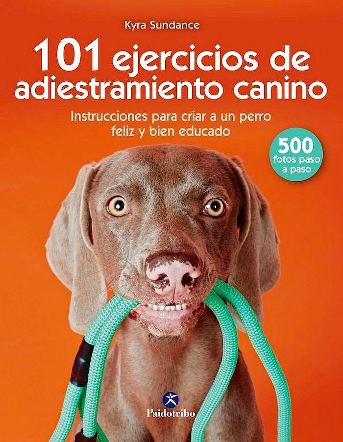 Portada del libro 9788499107332 101 Ejercicios de Adiestramiento Canino. Instrucciones para Criar a un Perro Feliz y Bien Educado