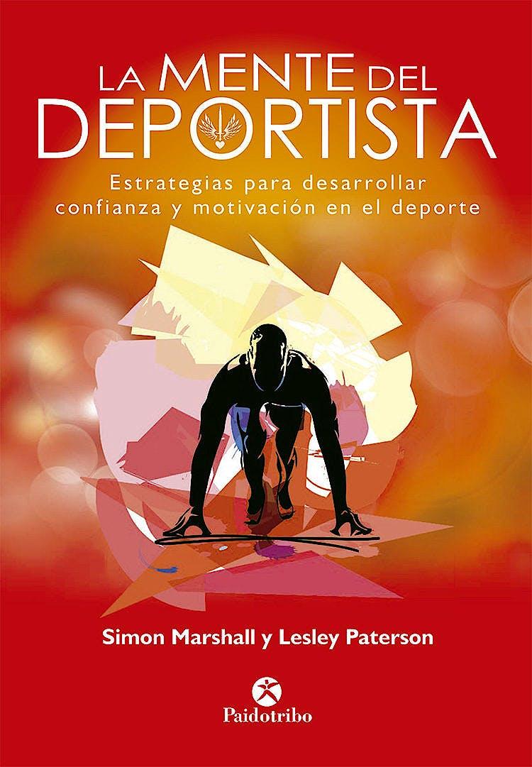 Portada del libro 9788499107448 La Mente del Deportista. Estrategias para Desarrollar Confianza y Motivación en el Deporte