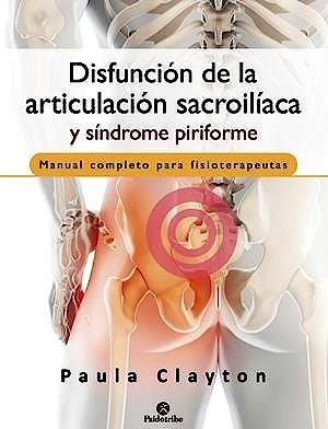 Portada del libro 9788499107516 Disfunción de la Articulación Sacroilíaca y Síndrome Piriforme. Manual Completo para Fisioterapeutas