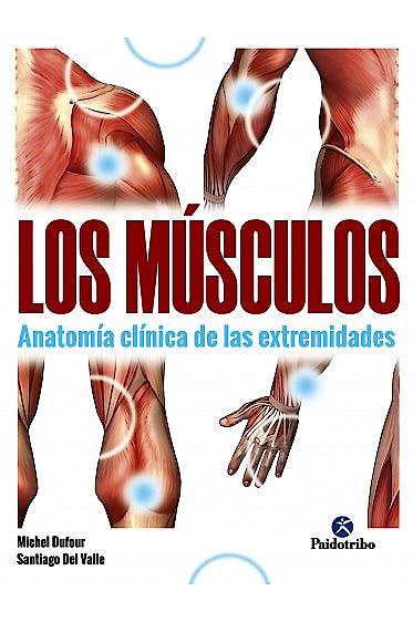 Portada del libro 9788499107622 Los Músculos. Anatomía Clínica de las Extremidades