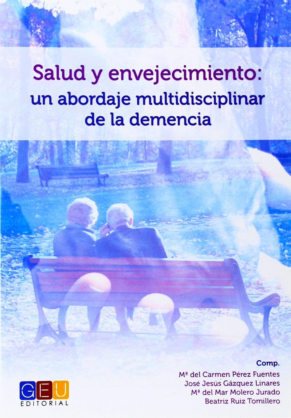 Portada del libro 9788499156927 Salud y Envejecimiento: Un Abordaje Multidisciplinar de la Demencia