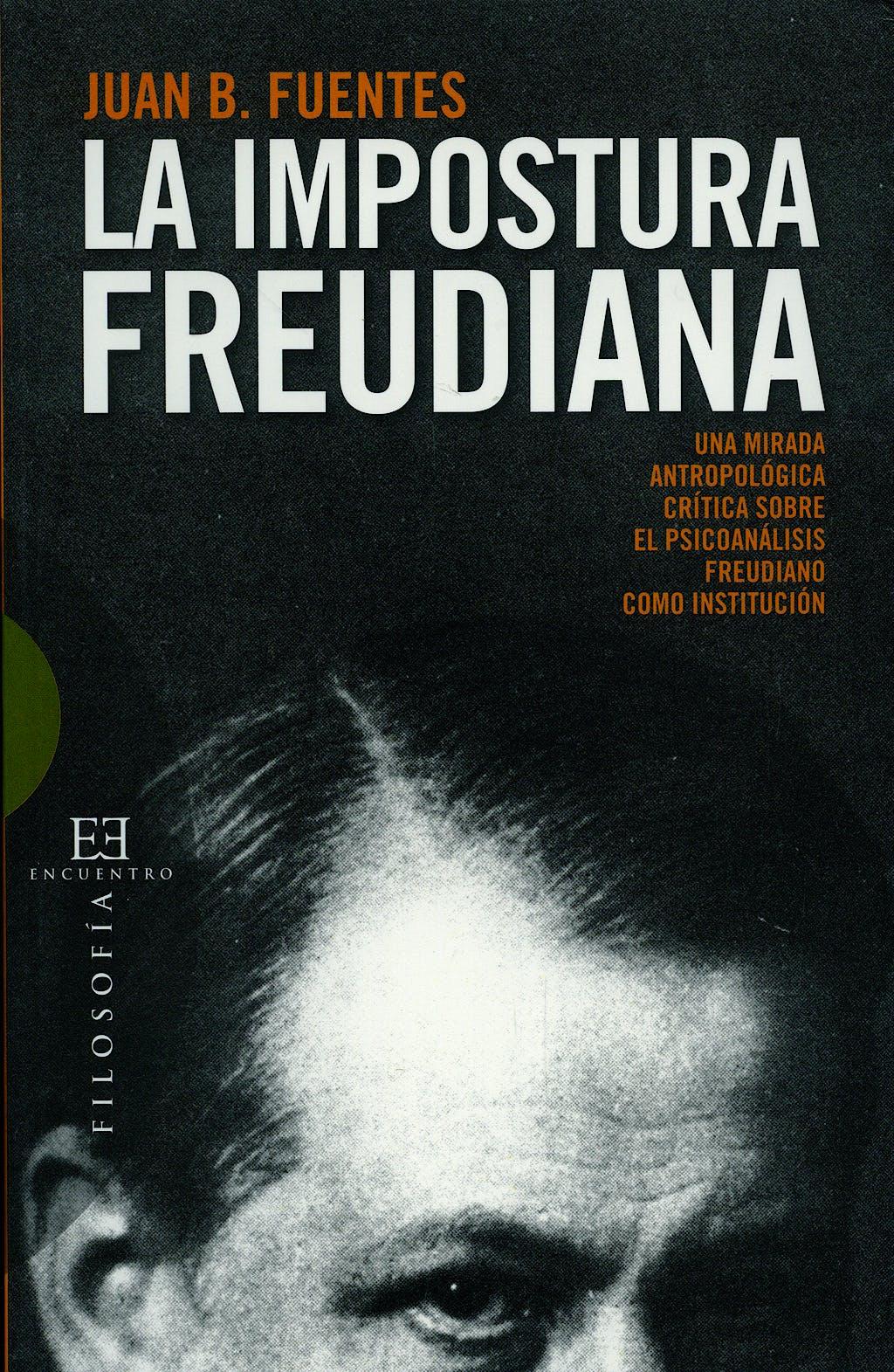 Portada del libro 9788499200002 La Impostura Freudiana. una Mirada Antropologica. Critica sobre e L Psicoanalisis Freudiano como Institucion