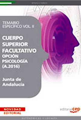 Portada del libro 9788499241630 Cuerpo Superior Facultativo Junta de Andalucia Opcion Psicologia (a.2016). Temario Especifico, Vol. II