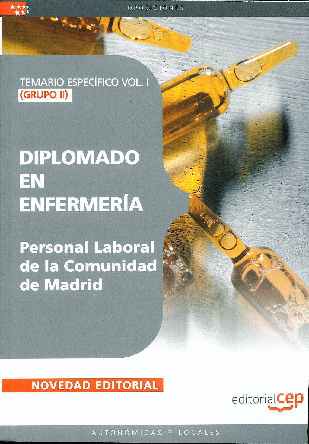 Portada del libro 9788499242422 Diplomado en Enfermeria. Grupo Ii. Personal Laboral de la Comunidad de Madrid. Temario Especifico Vol. I